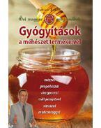 Gyógyítások a méhészet termékeivel - Ősi magyar gyógymódok II. - Dr. Kovács József