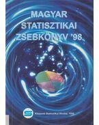 Magyar statisztikai zsebkönyv '98 - Dr. Ligeti Csák