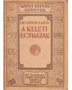 A keleti egyházak - Dr. Lippay Lajos