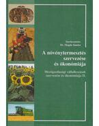A növénytermesztés szervezése és ökonómiája - Dr. Magda Sándor