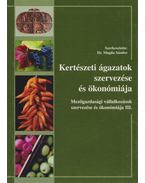 Kertészeti ágazatok szervezése és ökonómiája - Dr. Magda Sándor