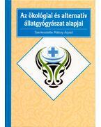 Az ökológiai és alternatív állatgyógyászat alapjai - Dr. Mátray Árpád
