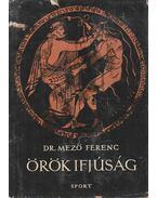 Örök ifjúság - Dr. Mező Ferenc