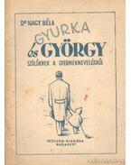 Gyurka és György - Dr. Nagy Béla