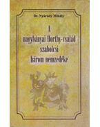 A nagybányai Horthy-család szabolcsi három nemzedéke - Dr. Nyárády Mihály