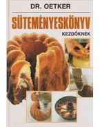Süteményeskönyv kezdőknek - Dr. Oetker
