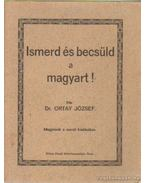 Ismerd és becsüld a magyart! - Dr. Ortay József