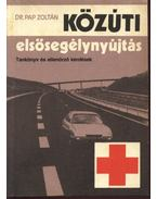 Közúti elsősegélynyújtás - Dr. Pap Zoltán