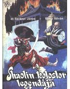 A Shaolin kolostor legendája - Dr. Serényi János