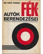 Autók fékberendezései - Dr. Sidó Ferenc