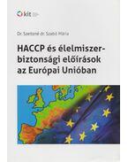 HACCP és élelmiszerbiztonsági előírások az Európai Unióban - Dr. Szeitzné dr. Szabó Mária