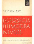 Egészséges életmódra nevelés - Dr. Székely Lajos