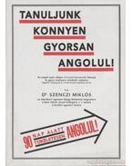 Tanuljunk könnyen gyorsan angolul! - Dr. Szenczi Miklós