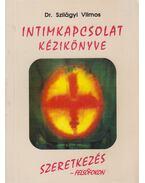 Intimkapcsolat kézikönyve - Dr. Szilágyi Vilmos