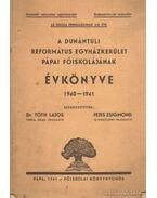 A dunántúli ref. egyházkerület pápai főiskolájának értesítője 1940-1941 - Dr. Tóth Lajos, Fejes Zsigmond