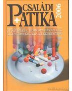 Családi patika 2006 - Dr. Varró Mihály (szerk.)