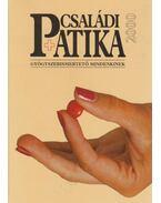 Családi Patika 2000 - Dr. Varró Mihály (szerk.), Dr. Varróné Baditz Márta (szerk.)