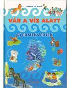 Vár a víz alatt - Drégely László