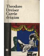 Carrie drágám - Dreiser, Theodore