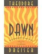 Dawn: An Autobiography of Early Youth - Dreiser, Theodore