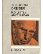 Író lettem Amerikában - Dreiser, Theodore