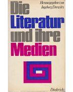 Die Literatur und ihre Medien - Drewitz, Ingeborg