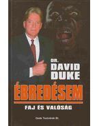 Ébredésem - Duke, David Dr.