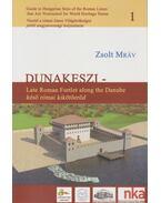 Dunakeszi - Late Roman Fortlet along the Danube - késő római kikötőerőd