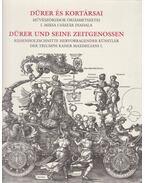 Dürer és kortársai - Dürer und seine Zeitgenossen