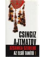 Dzsamila szerelme - Az első tanító - Csingiz Ajtmatov