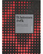 A hetvenes évek - E. Fehér Pál