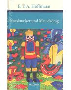 Nussknacker und Mausekönig - E. T. A. Hoffmann