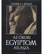 Az ókori Egyiptom atlasza - Baines, J., Málek, J.