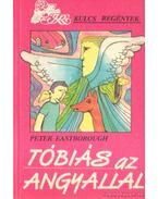 Tóbiás az angyallal - Eastborough,Peter