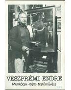 Veszprémi Endre Munkácsy-díjas festőművész - Ecsery Elemér