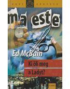 Ki öli meg a Ladyt? - Ed McBain