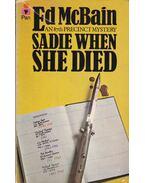 Sadie When She Died - Ed McBain