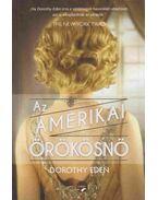 Az amerikai örökösnő - Eden, Dorothy