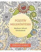 Pozitív megerősítések színező - Meditatív kifestő felnőtteknek - Édesvíz Kiadó