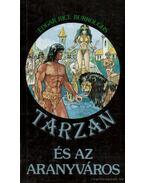 Tarzan és az aranyváros - Edgar Rice Burroughs