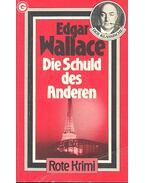 Die Schuld des Anderen - Edgar Wallace