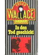 In den Tod geschickt - Edgar Wallace