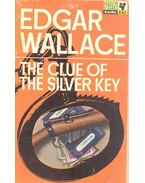 The Clue of The Silver Key - Edgar Wallace