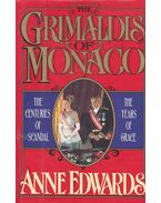 The Grimaldis of Monaco - The Centuries of Scandal, the Years of Grace - Edwards, Anne