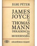 James Joyce és Thomas Mann - Egri Péter