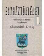 Egyháztörténet 1. - Tankönyv és tanári kézikönyv