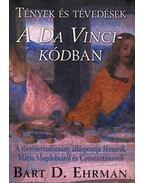 Tények és tévedések a Da Vinci-kódban - Ehrman, Bart D.