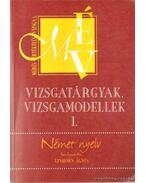 Német nyelv - Vizsgatárgyak, vizsgamodellek I. - Einhorn Ágnes