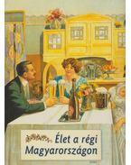 Élet a régi Magyarországon