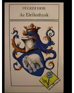 Az Elefánthyak - Fügedi Erik